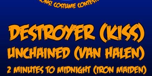 Destroyer (KISS) Unchained (Van Halen) 2 Minutes to Midnight (Iron Maiden)