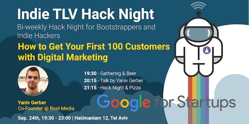 Indie TLV  - How to Get Your First 100  Customers with Digital Marketing