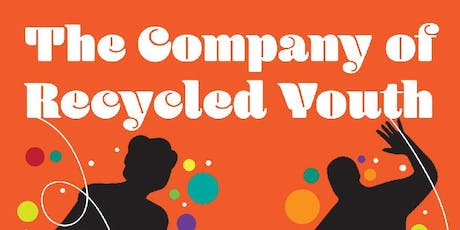 The Company of Recycled Youth 11 October tickets