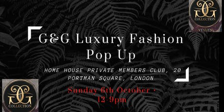 G&G Luxury Fashion Pop-Up Event: Sun 6th October at Home House tickets