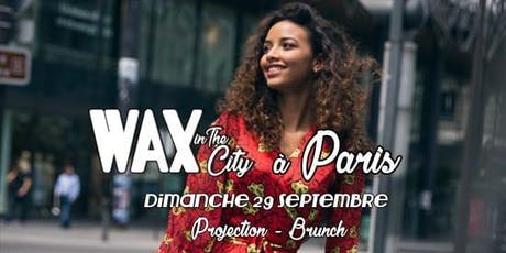 Wax in the City ★ Paris | Projection + Débat + Brunch billets