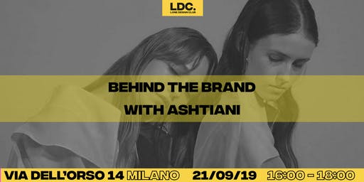 LDC x MFW: Behind the Brand with Ashtiani