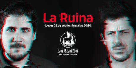 La Ruina (Temporada 2) tickets