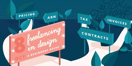 TDKTuesdays Sydney - Freelancing in Design: A Beginners Guide tickets