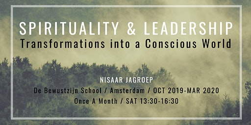 Spirituality & Leadership: Transformations into a Conscious World [Last Workshop 2020]
