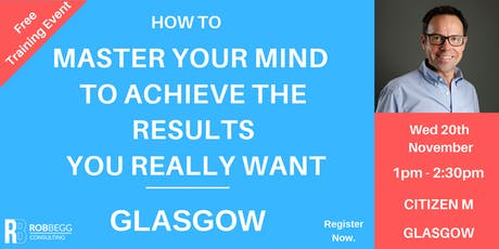 How To Master Your Mind To Achieve The Results You Really Want tickets