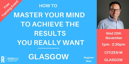 How To Master Your Mind To Achieve The Results You Really Want