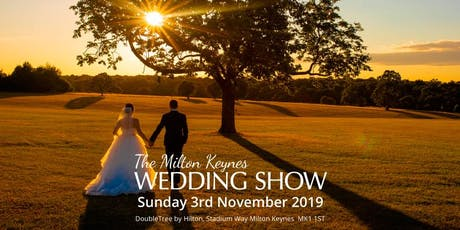 Milton Keynes Wedding Show, DoubleTree by Hilton Hotel (Stadium MK), Sunday 3rd November 2019 tickets