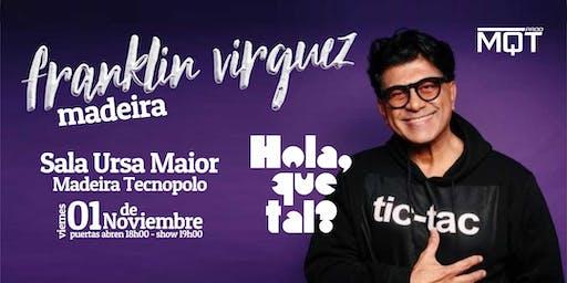 Franklin Virguez: Hola, Que Tal? - Madeira