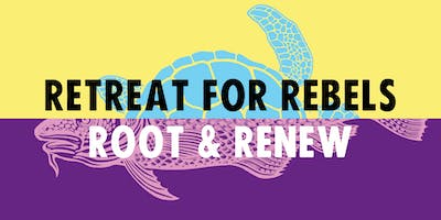 Retreat for Rebels: Root and Renew