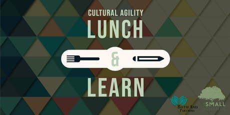 Cultural Agility Lunch & Learn tickets