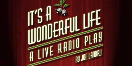 It's a Wonderful Life a Live Radio Play tickets