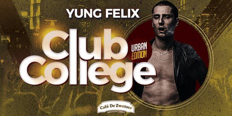 CLUB COLLEGE✦FT. YUNG FELIX tickets