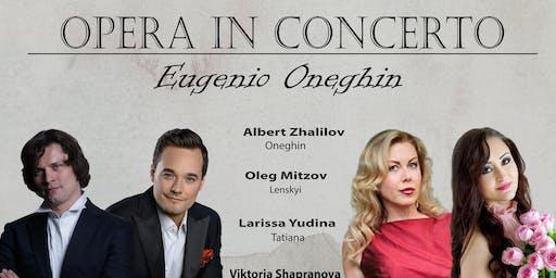 Opera in Concerto: Eugenio Oneghin