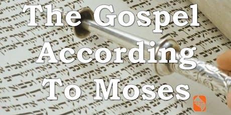 The Gospel According to Moses -  Term 5 (Light of Menorah - Torah Project) tickets