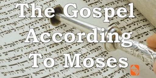 The Gospel According to Moses -  Term 5 (Light of Menorah - Torah Project)