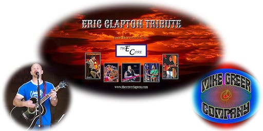 The Core- Eric Clapton Tribute Band with Mike Greer and Company