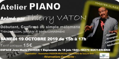Atelier PIANO - Thierry VATON (Découverte et MASTER CLASS) à Sucy en Brie (94)