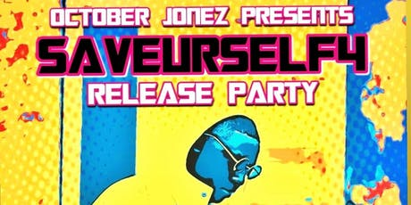 SAVEURSELF4 Release Party tickets