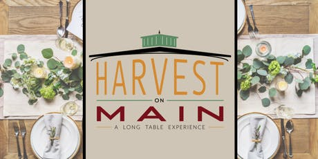 Harvest On Main - a long table experience tickets