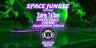 Space Jungle with Zairis TéJion, Brock Seals, Preme, Phanthom House
