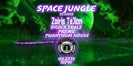 Space Jungle with Zairis TéJion, Brock Seals, Preme, Phanthom House tickets