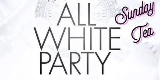 Sunday Tea: The End of Summer White Party