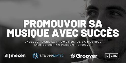 Promouvoir sa musique avec succès - Talk de Dorian Perron