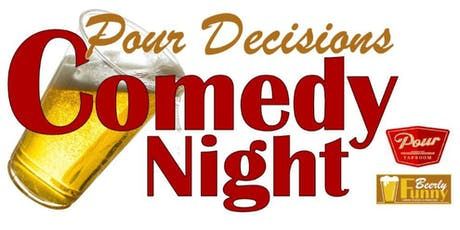 Pour Decisions Comedy Night at Pour Taproom - A Beerly Funny Show tickets