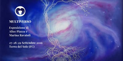 Multiverso - Sguardi senza confini. Mostra di A. Piazza e M. Ravaioli