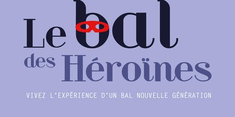 Le Bal des Héroïnes billets