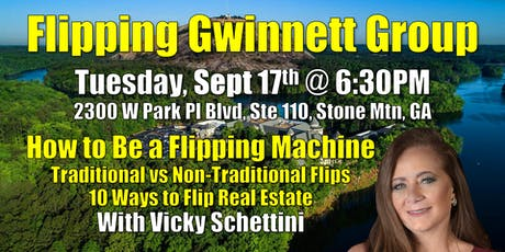 Flipping Gwinnett Group on How to be a FLIPPING MACHINE with Vicky Schettini tickets
