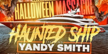 HAUNTED HALLOWEEN SHIP MASSACRE with YANDY SMITH tickets