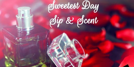 Sweetest Day Sip & Scent Workshop