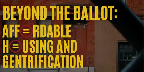Beyond the Ballot: Affordable Housing and Gentrification tickets