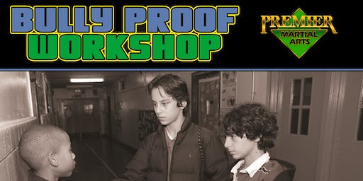 BULLYPROOF WORKSHOP - PREMIER MARTIAL ARTS DOVER