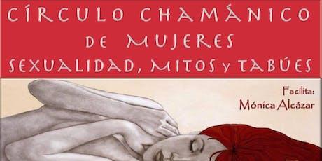 Círculo Chamánico de Mujeres; Sexualidad: Mitos y Tabúes entradas