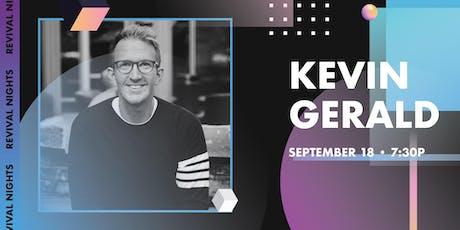 REVIVAL NIGHTS | WEEK 5 Kevin Gerald tickets