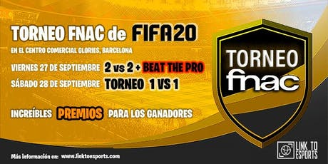 TORNEO FNAC FIFA20 - 2vs2 / 1vs1 / Beat The PRO entradas
