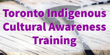 Toronto Indigenous Cultural Awareness Training: Cultural Competency  tickets