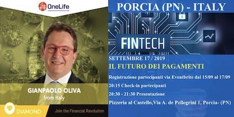 IL FUTURO DEI PAGAMENTI - PORCIA (PN) ITALY biglietti