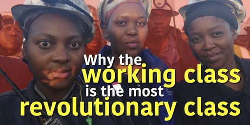 Why the Working Class is the most Revolutionary Class
