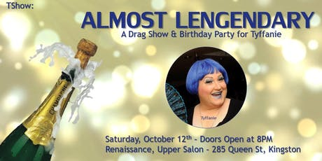 Almost Legendary: A Drag Show & Birthday Party for Tyffanie tickets