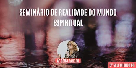Seminário De Realidade Do Mundo Espiritual - Ap Geisa Faleiro ingressos