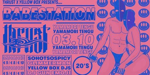THRUST X YELLOW BOX PRESENTS ♥ BABESTATION ♥