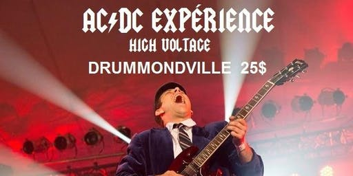 DRUMMONDVILLE - AC/DC Experience  High Voltage 25$