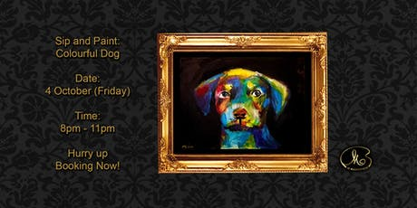 Sip and Paint: Colourful Dog tickets