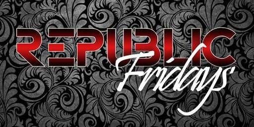 After the work-week, enjoy REPUBLIC Fridays with Live Music·Great Food·DJs