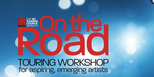 On the Road Touring Workshop for Aspiring Emerging Performing Artists in BC