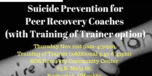 SOS Suicide Prevention for Peer Recovery Coaches & TOT Option Rochester Fall
